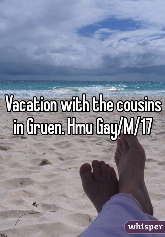 Vacation with the cousins in Gruen. Hmu Gay/M/17