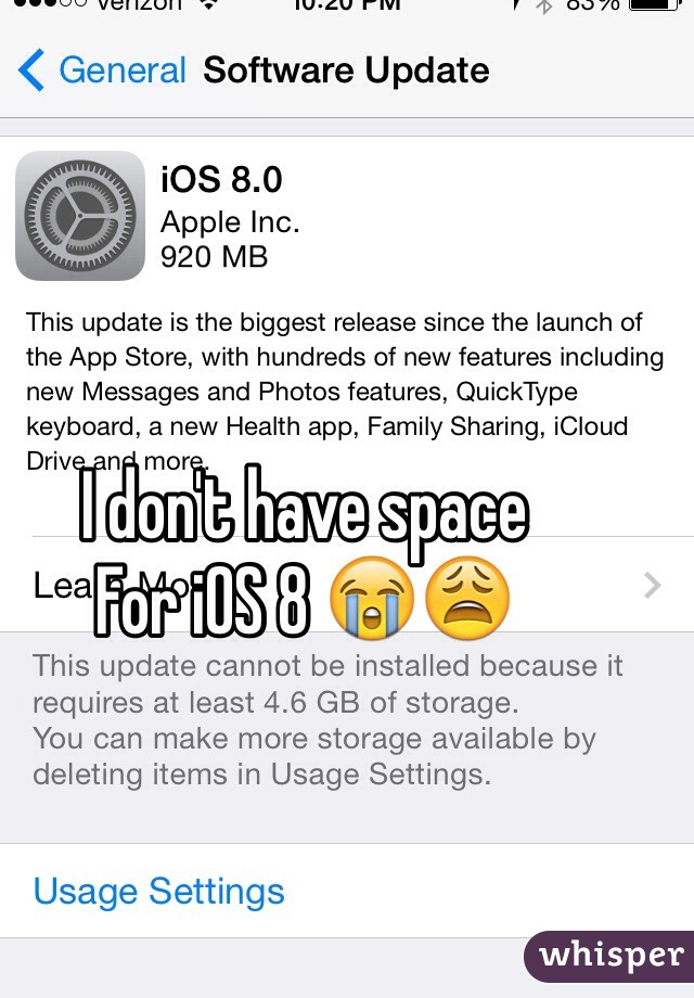 I don't have space For iOS 8 😭😩