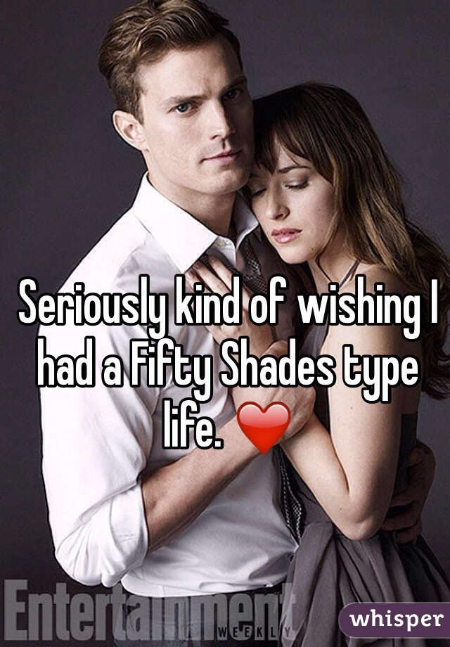 Seriously kind of wishing I had a Fifty Shades type life. ❤️