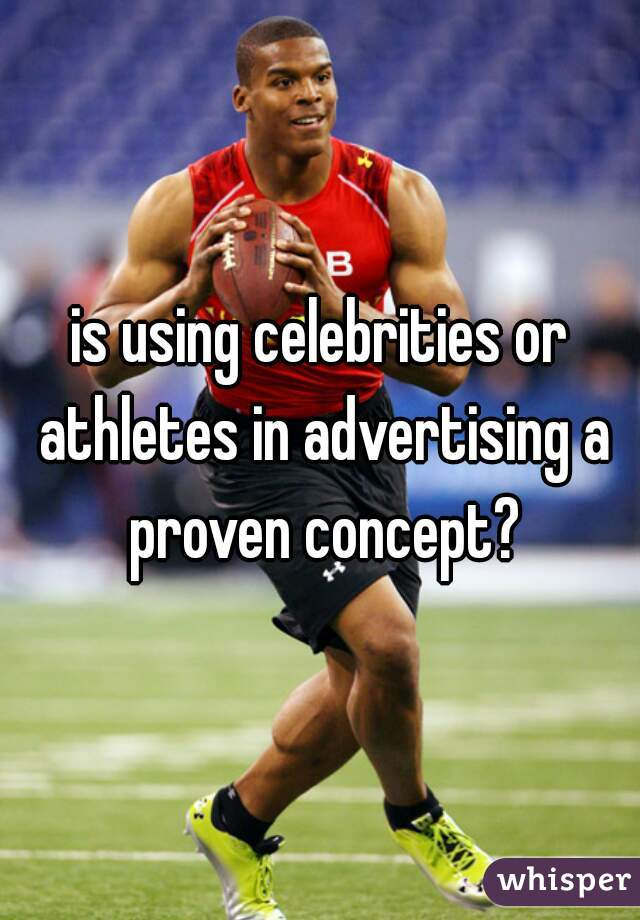 is using celebrities or athletes in advertising a proven concept?