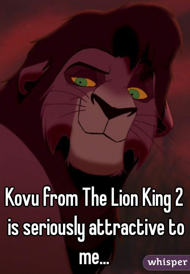 Kovu from The Lion King 2 is seriously attractive to me...