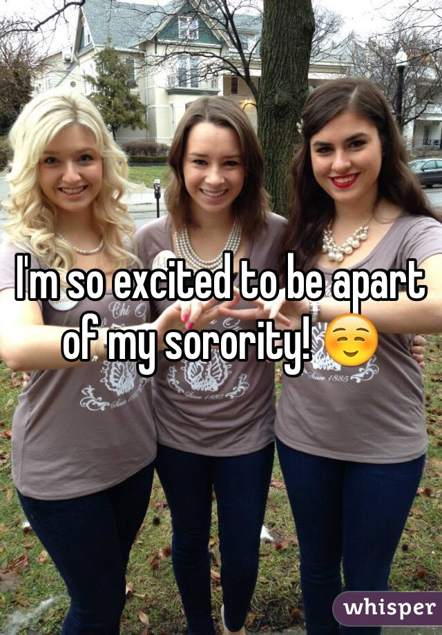 I'm so excited to be apart of my sorority! ☺️