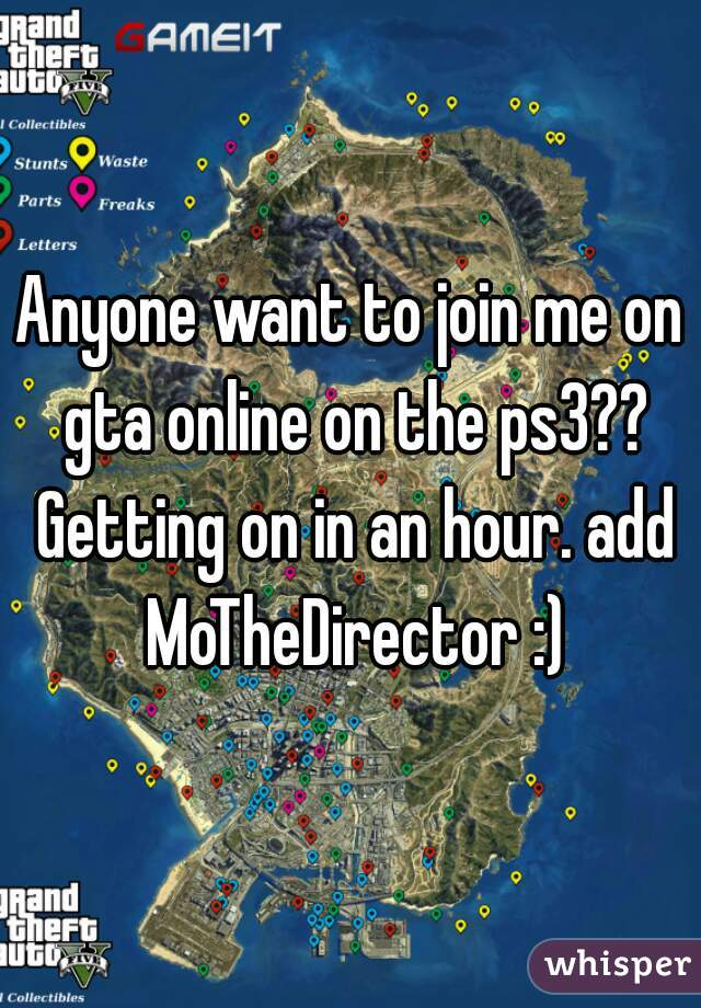 Anyone want to join me on gta online on the ps3?? Getting on in an hour. add MoTheDirector :)