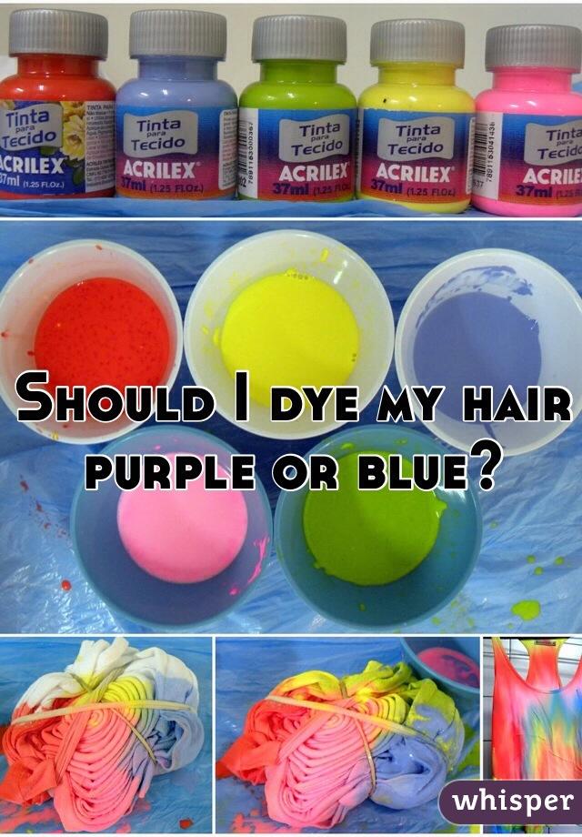Should I dye my hair purple or blue?