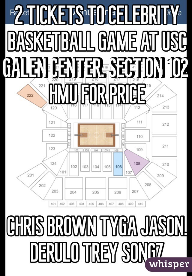 2 TICKETS TO CELEBRITY BASKETBALL GAME AT USC GALEN CENTER. SECTION 102 HMU FOR PRICE     CHRIS BROWN TYGA JASON. DERULO TREY SONGZ