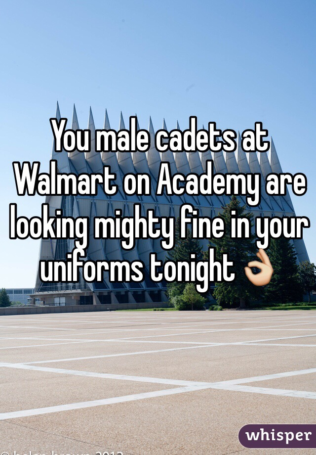 You male cadets at Walmart on Academy are looking mighty fine in your uniforms tonight👌