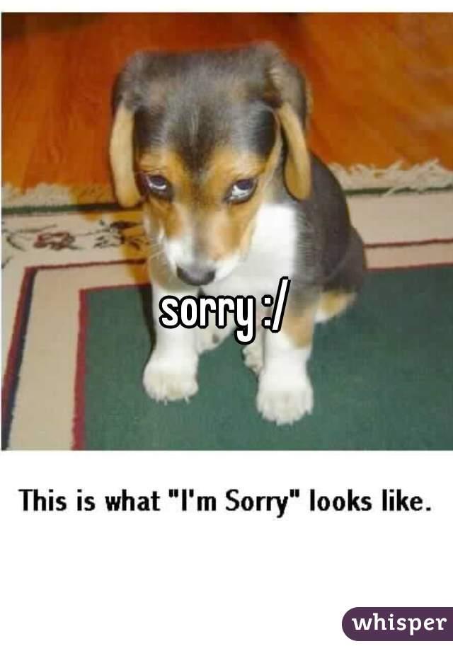 sorry :/