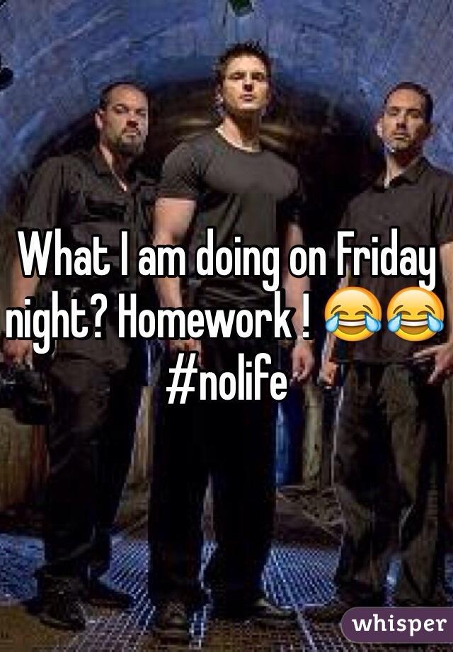 What I am doing on Friday night? Homework ! 😂😂 #nolife