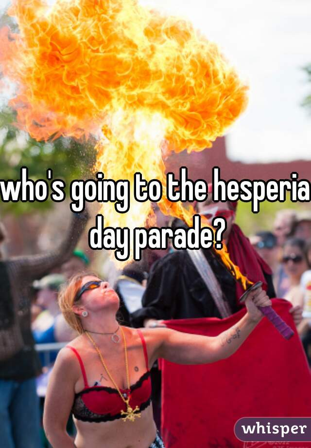 who's going to the hesperia day parade?