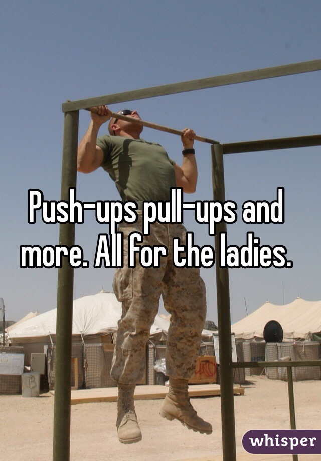 Push-ups pull-ups and more. All for the ladies.