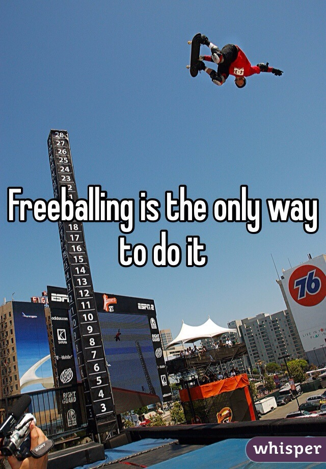 Freeballing is the only way to do it