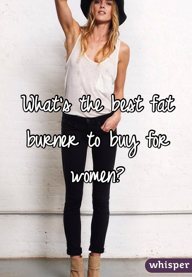 What's the best fat burner to buy for women?