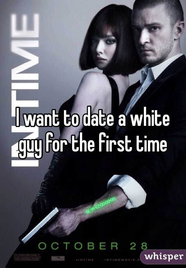 I want to date a white guy for the first time