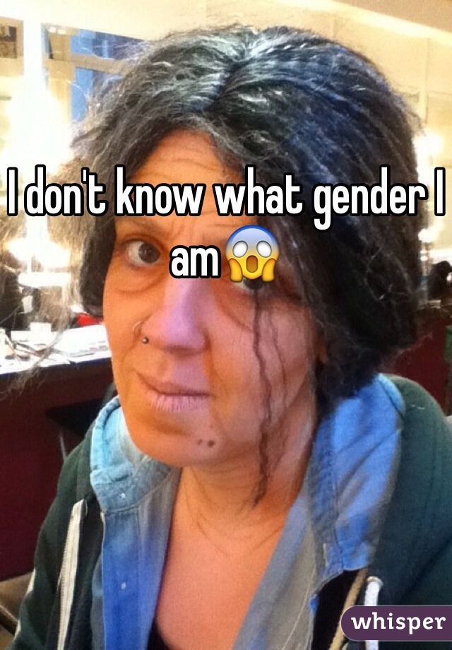 I don't know what gender I am😱