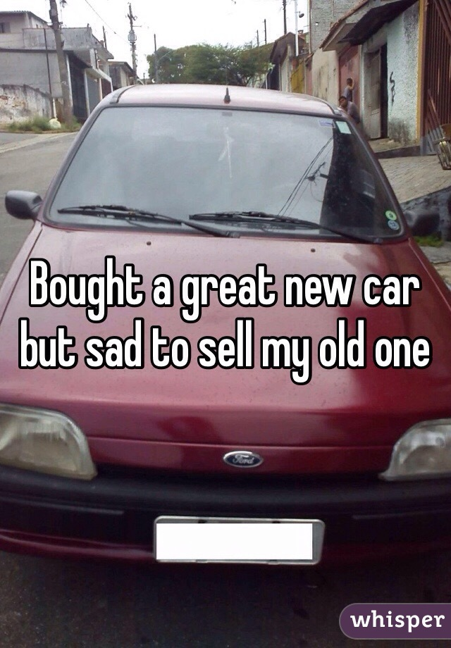 Bought a great new car but sad to sell my old one