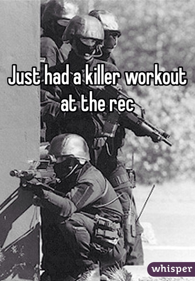 Just had a killer workout at the rec