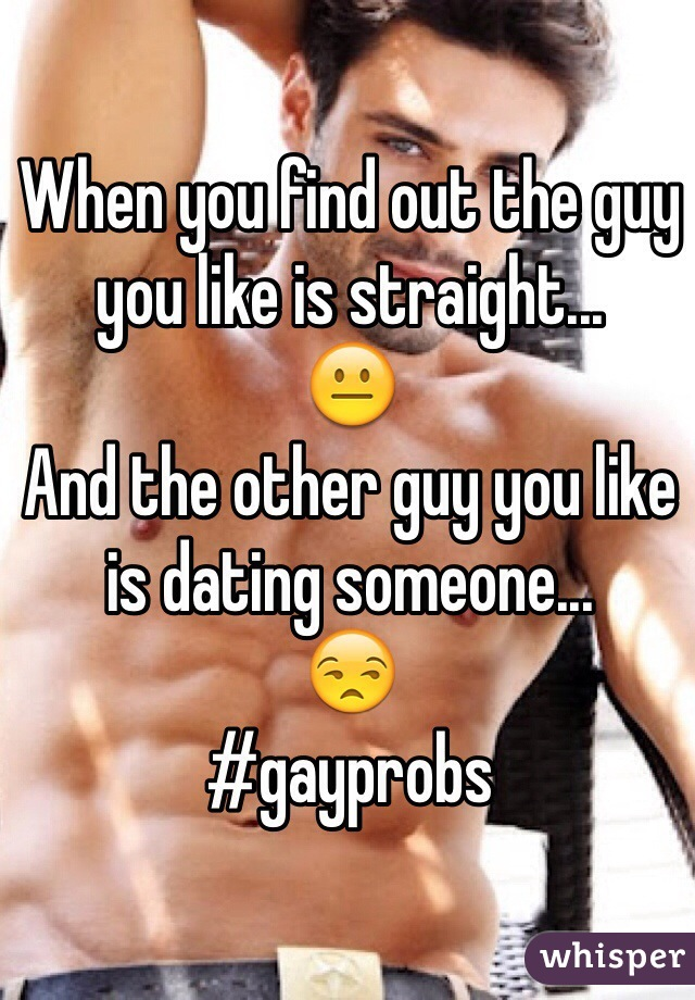 When you find out the guy you like is straight... 😐 And the other guy you like is dating someone... 😒 #gayprobs