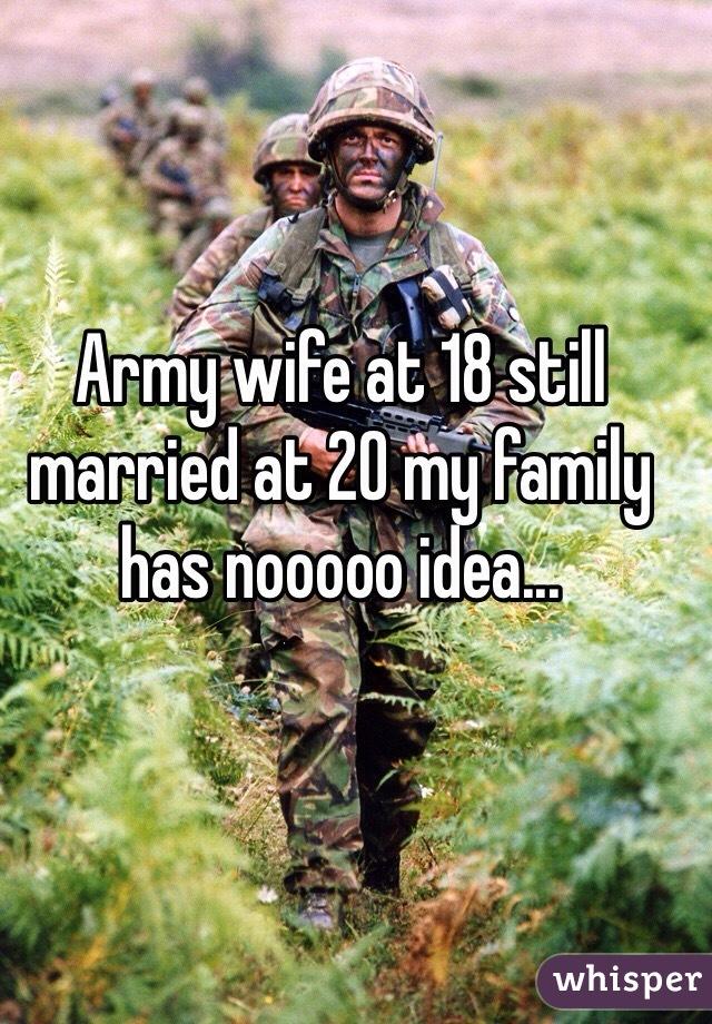 Army wife at 18 still married at 20 my family has nooooo idea...