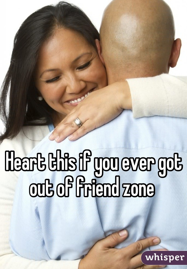 Heart this if you ever got out of friend zone