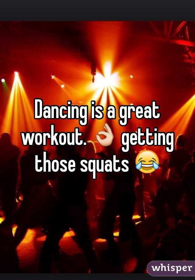 Dancing is a great workout. 👌 getting those squats 😂
