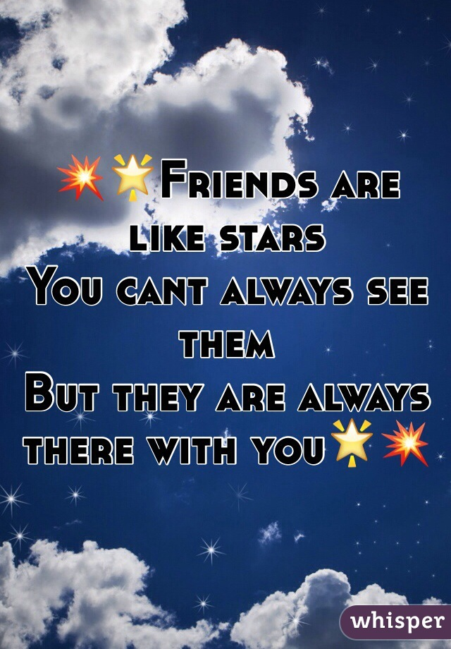 💥🌟Friends are like stars You cant always see them But they are always there with you🌟💥