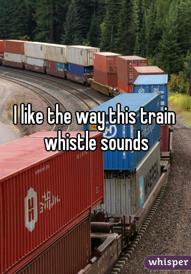 I like the way this train whistle sounds