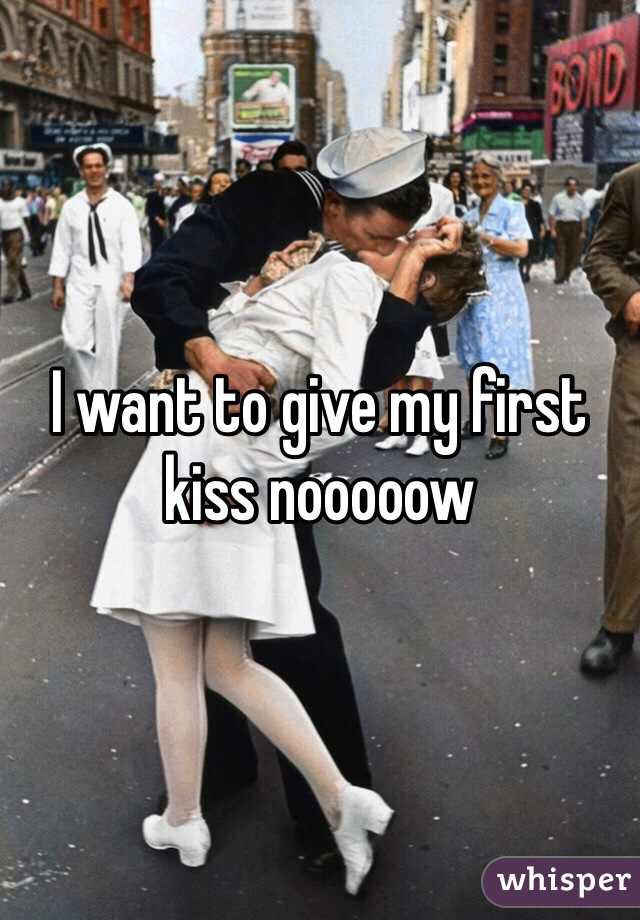 I want to give my first kiss nooooow