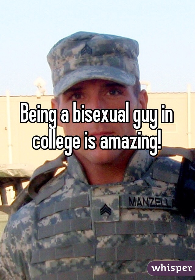 Being a bisexual guy in college is amazing!