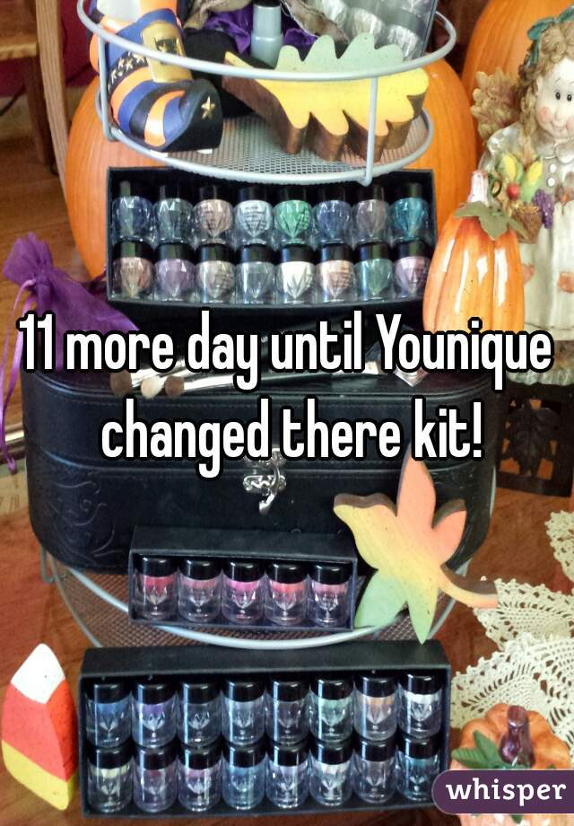 11 more day until Younique changed there kit!