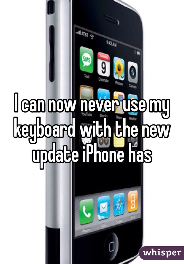 I can now never use my keyboard with the new update iPhone has