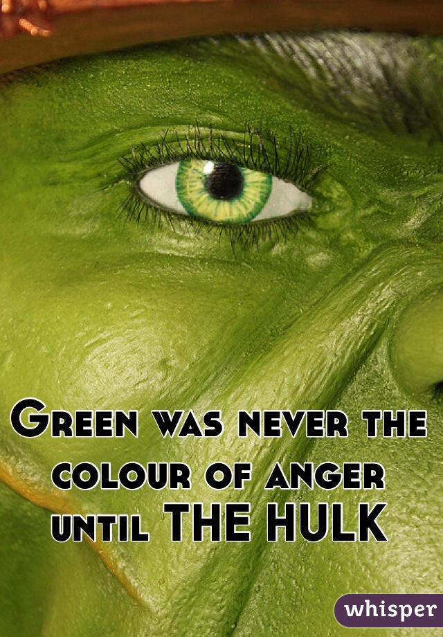 Green was never the colour of anger until THE HULK