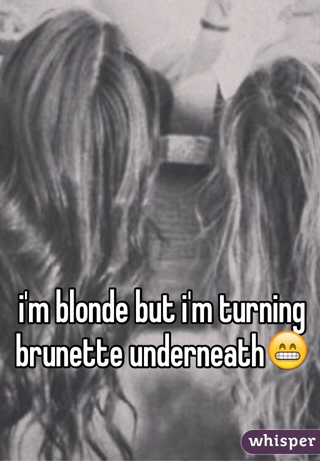 i'm blonde but i'm turning brunette underneath😁