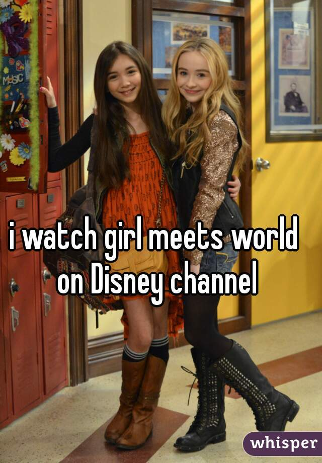 i watch girl meets world on Disney channel