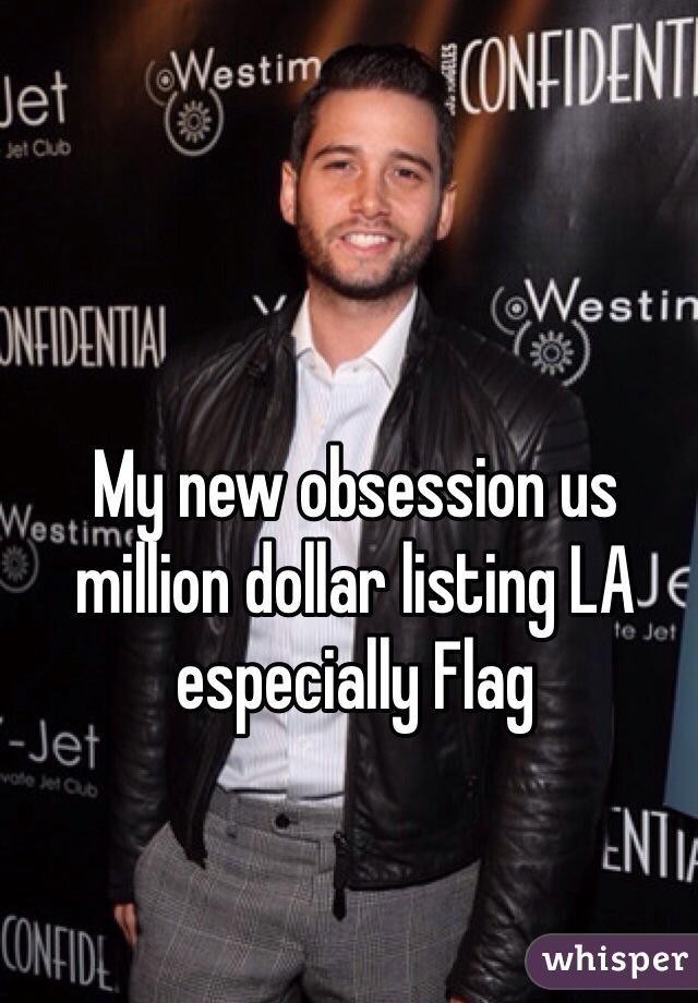 My new obsession us million dollar listing LA especially Flag