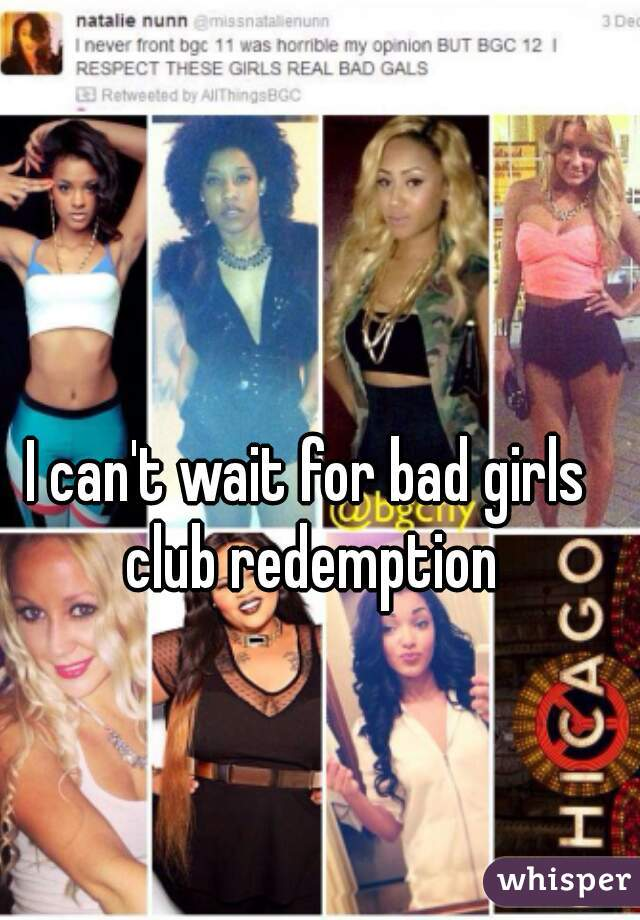 I can't wait for bad girls club redemption