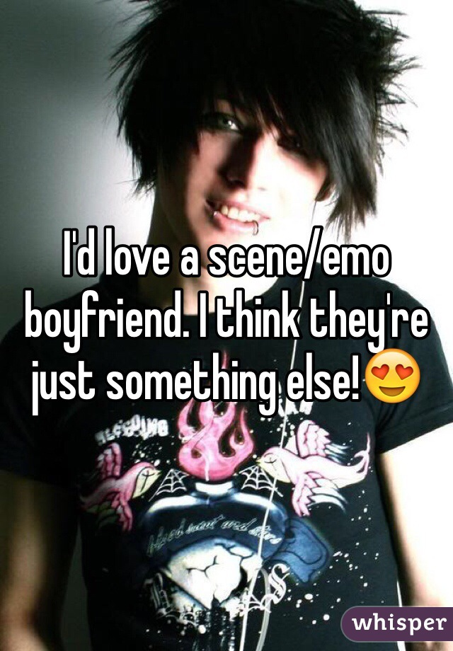 I'd love a scene/emo boyfriend. I think they're just something else!😍