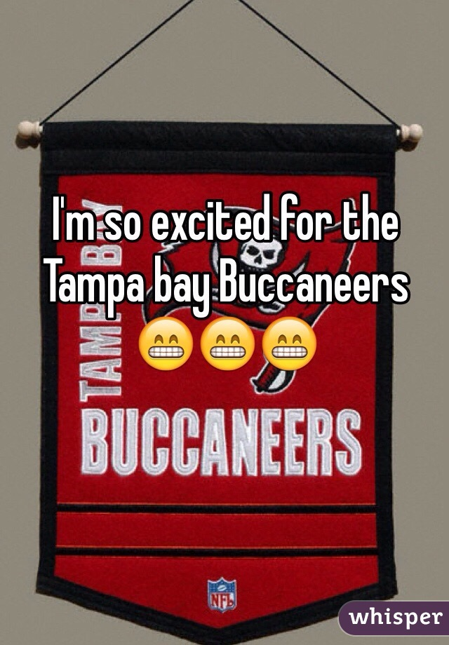 I'm so excited for the Tampa bay Buccaneers 😁😁😁