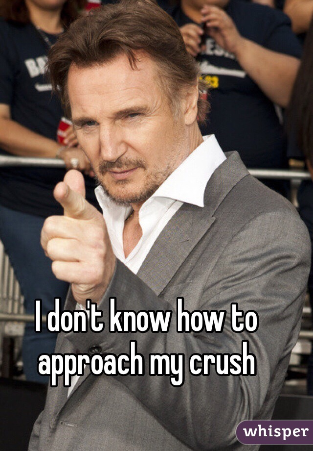 I don't know how to approach my crush