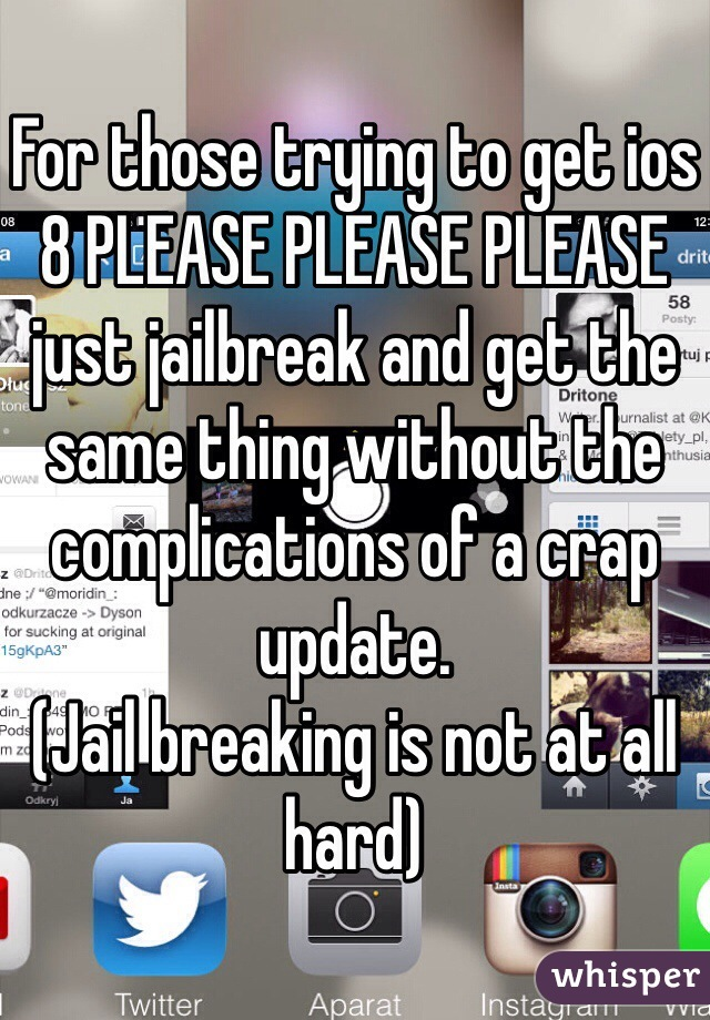 For those trying to get ios 8 PLEASE PLEASE PLEASE just jailbreak and get the same thing without the complications of a crap update.  (Jail breaking is not at all hard)