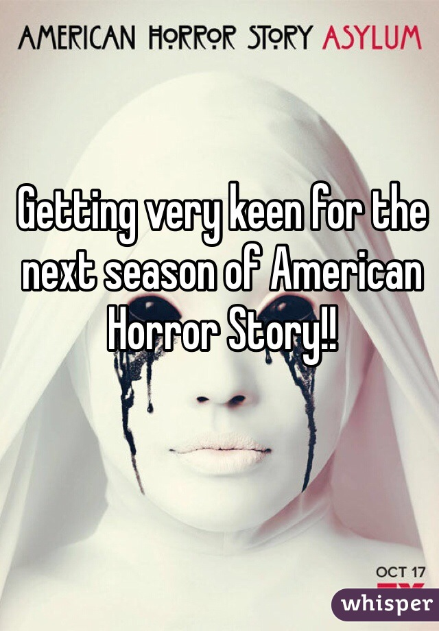 Getting very keen for the next season of American Horror Story!!