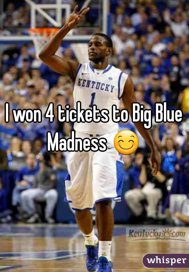 I won 4 tickets to Big Blue Madness 😊
