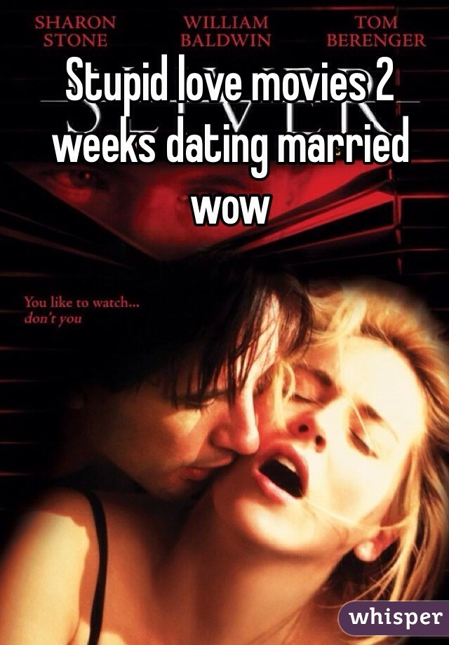Stupid love movies 2 weeks dating married wow