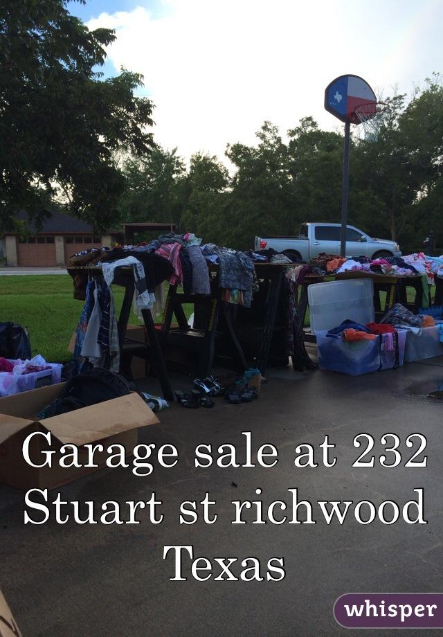 Garage sale at 232 Stuart st richwood Texas