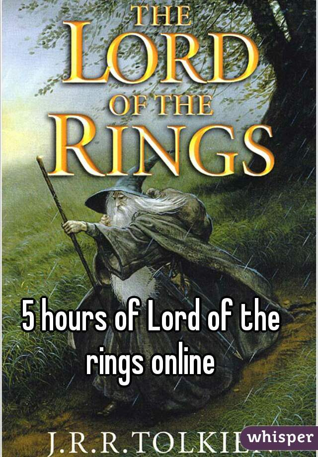 5 hours of Lord of the rings online
