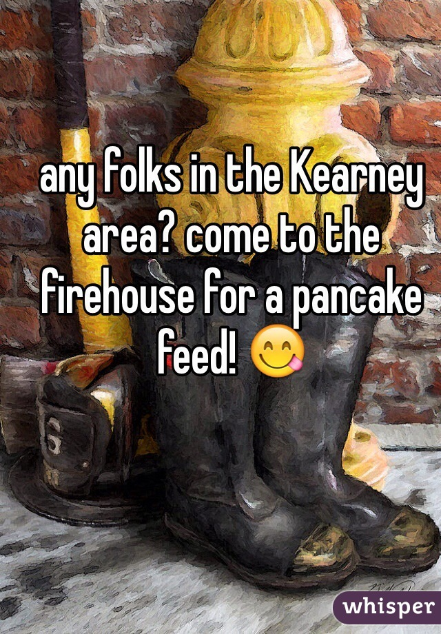 any folks in the Kearney area? come to the firehouse for a pancake feed! 😋