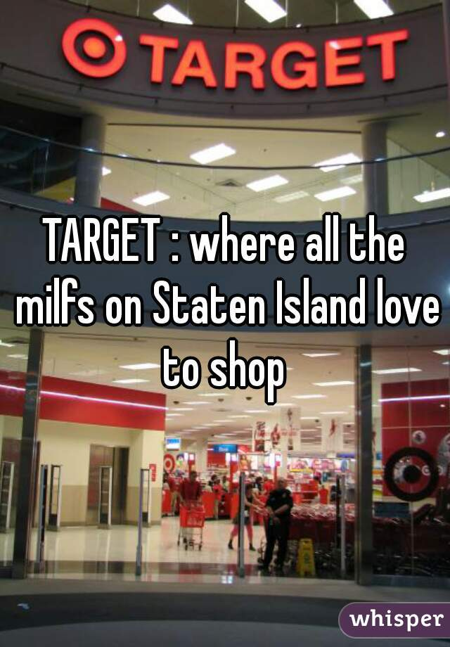 TARGET : where all the milfs on Staten Island love to shop