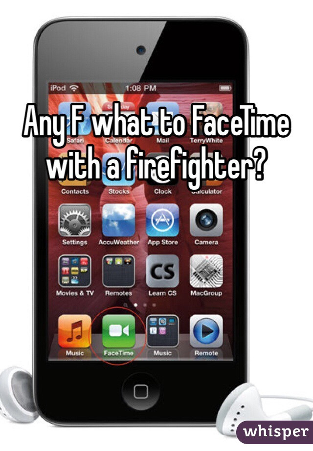 Any F what to FaceTime with a firefighter?