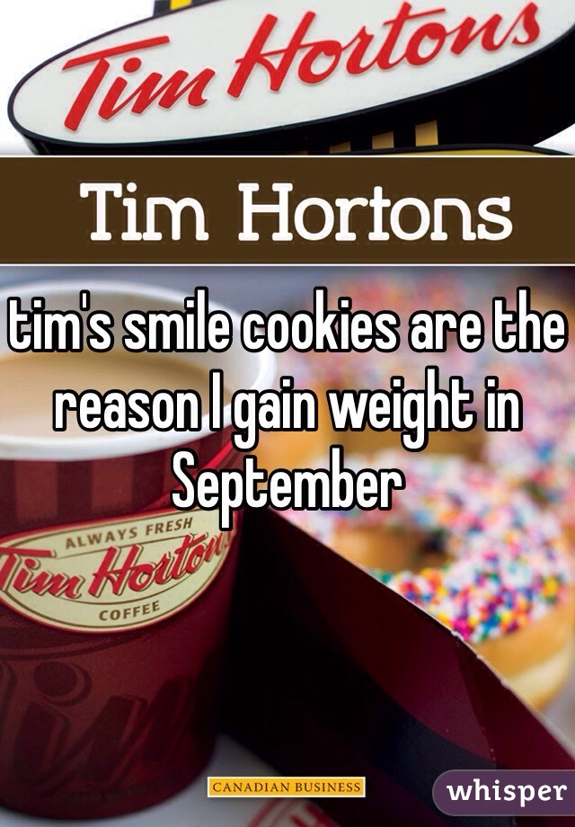 tim's smile cookies are the reason I gain weight in September