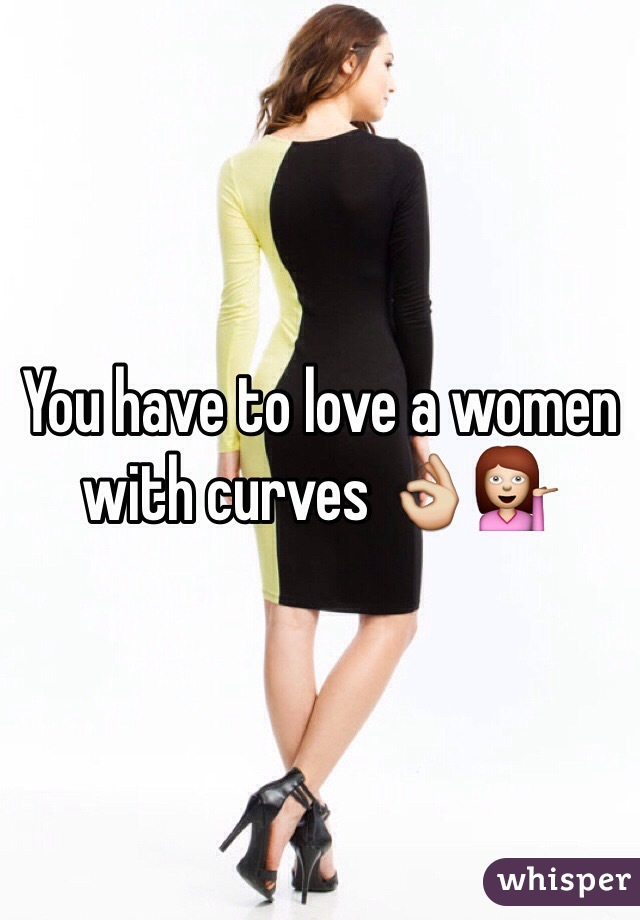 You have to love a women with curves 👌💁