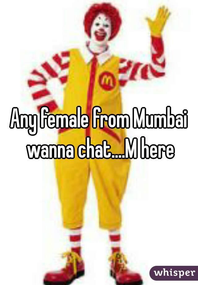 Any female from Mumbai wanna chat....M here